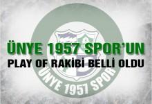 Ünye 1957 Spor'un Play Of Rakibi Belli Oldu