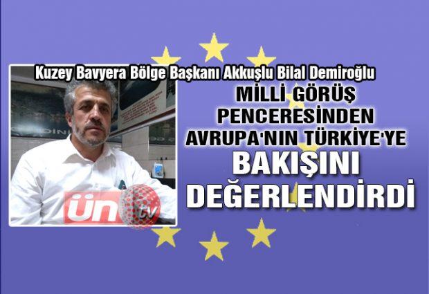 Milli Görüş Penceresinden Avrupa'nın Türkiye'ye Bakışını Değerlendirdi