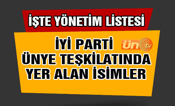 İşte İYİ Parti'nin Ünye Yönetimi