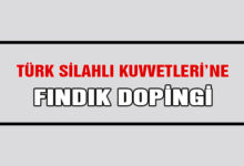 TSK'ya Fındık Dopingi