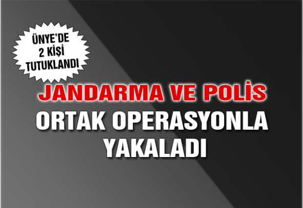 Polis ve Jandarma'dan Ortak Operasyon!