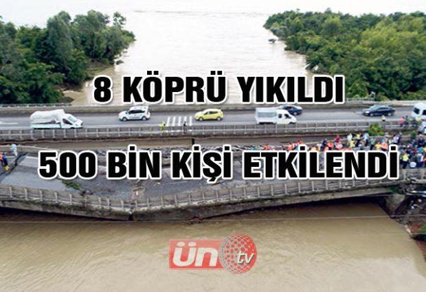 8 köprü yıkıldı, 500 Bin kişi etkilendi