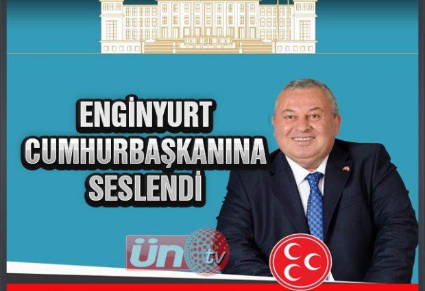 Enginyurt Cumhurbaşkanı'na Seslendi!