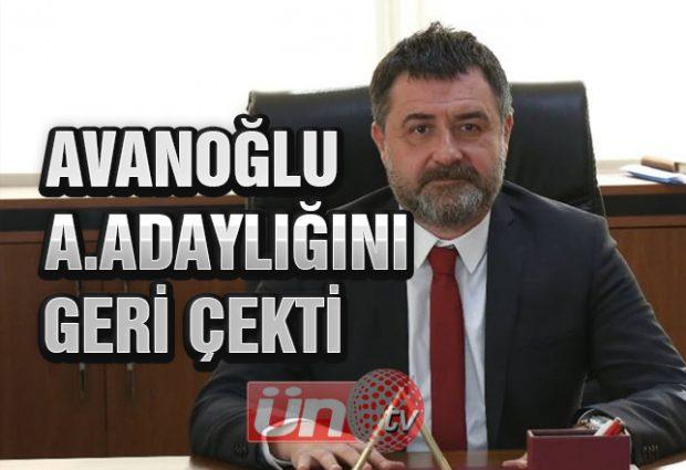 Avanoğlu Aday Adaylığını Geri Çekti!