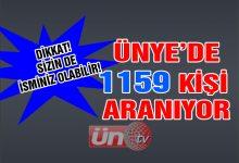 Ünye'de 1159 Kişi Aranıyor!
