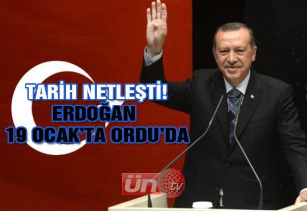 Erdoğan 19 Ocak'ta Ordu'da!