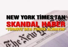 New York Times'tan Skandal Fındık Haberi!