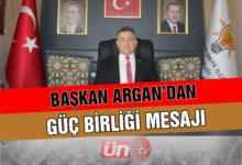 Başkan Argan'dan Güç Birliği Mesajı!