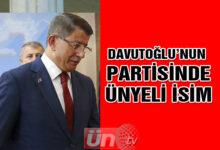 Davutoğlu'nun Partisinde Ünyeli İsim
