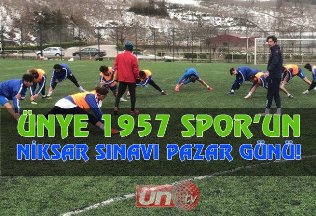 Ünye 1957 Spor'un Niksar Sınavı Pazar Günü!